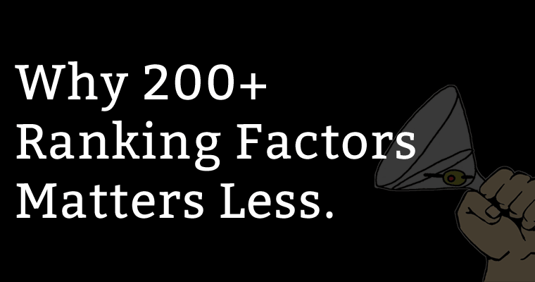 Why 200+ Ranking Signals Matters Less