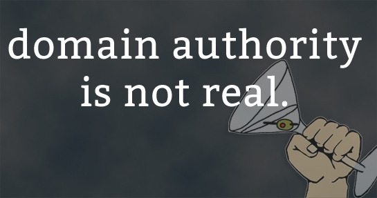 Domain Authority is Not Real